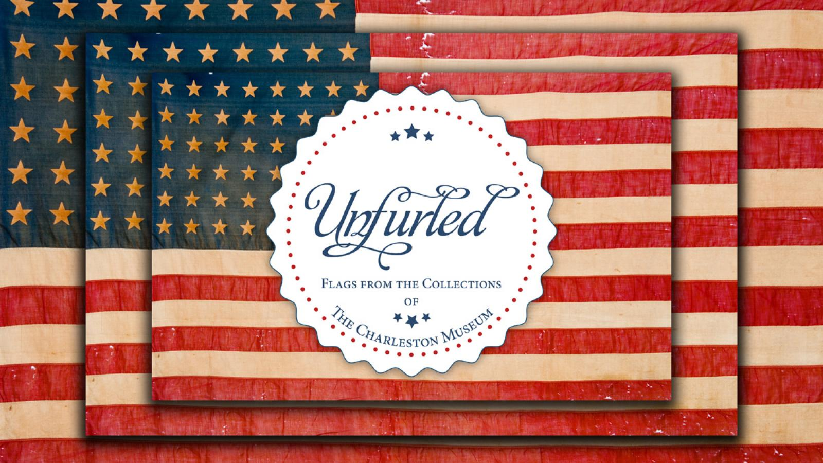 """Unfurled"" at Charleston Museum"